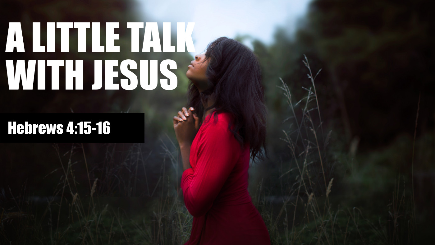 A Little Talk with Jesus Banner